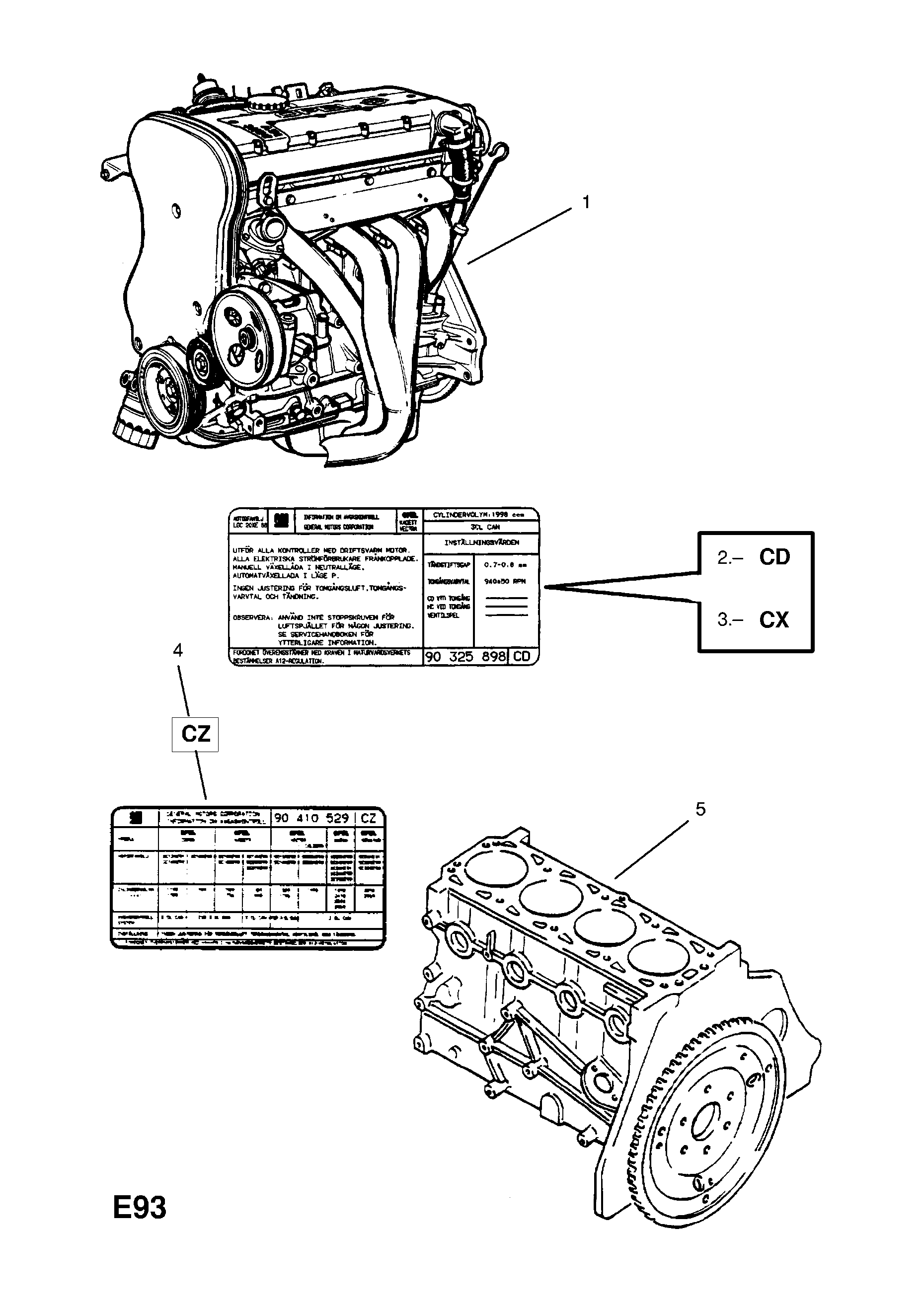 ENGINE ASSEMBLY [USED WITH FIVE SPEED MANUAL TRANSMISSION