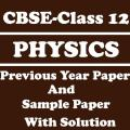 CBSE Class 12 Physics Previous Paper with Solution 1.0