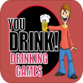 You Drink! Drinking Games 1
