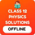 Class 12 Physics NCERT Solutions Offline 1.physics