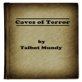 Caves of Terror by Talbot Mundy 1.0