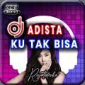 DJ Adista Ku Tak Bisa Remix Full Bass djadista-1.0.0