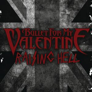 Raising Hell Bullet For My Valentine Single En Coute