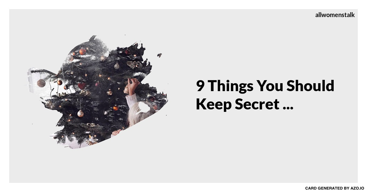 9 Things You Should Keep Secret Lifestyle