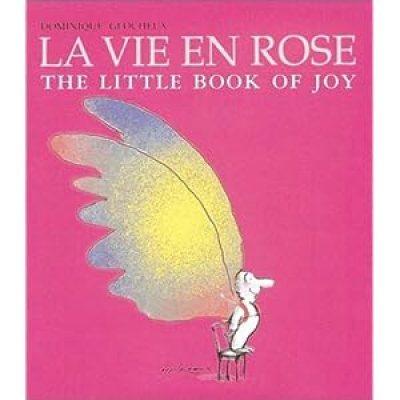 La Vie en Rose: The Little Book of Joy