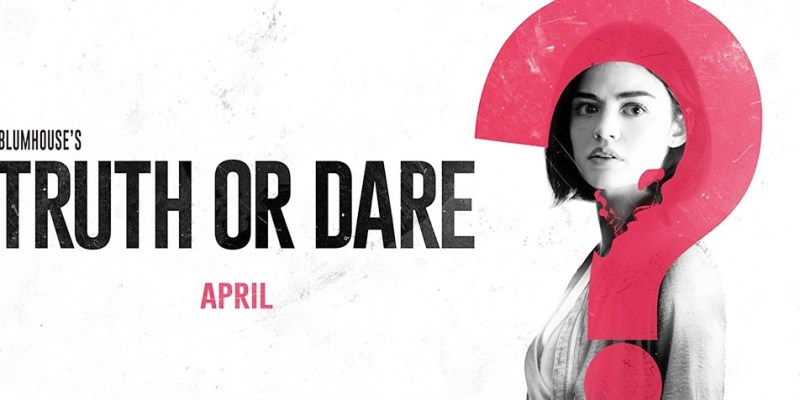 電影 ▌真心話大冒險 Truth or Dare 面對死亡時 要犧牲自己還是全世界 也不算恐怖片