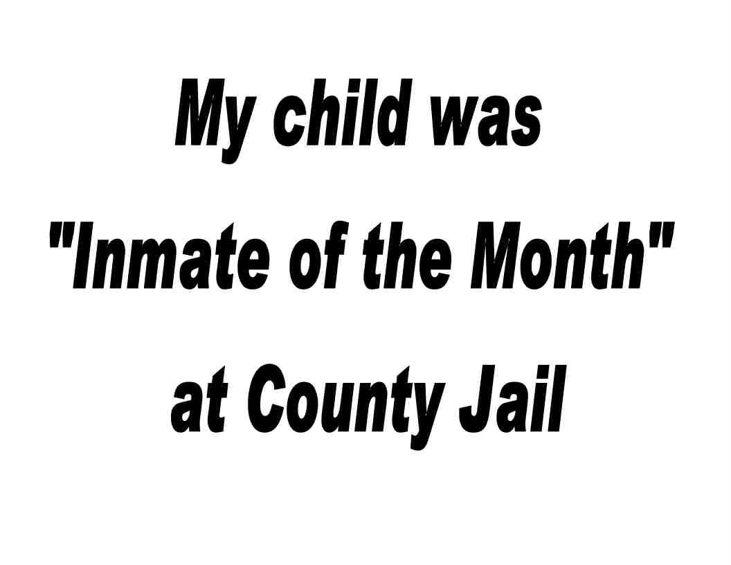 Custom Made T Shirt My Child Was Inmate of Month at County