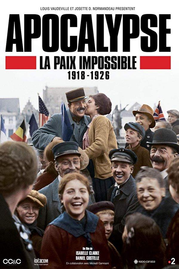 Apocalypse : La Paix Impossible, 1918-1926 : apocalypse, impossible,, 1918-1926, Watch, Apocalypse, Impossible, Episodes, Streaming, BetaSeries.com