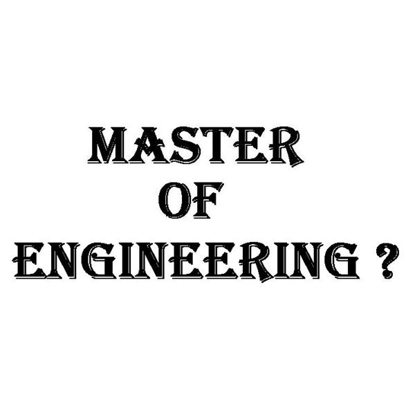 Deciding between a Master of Engineering or a Master of