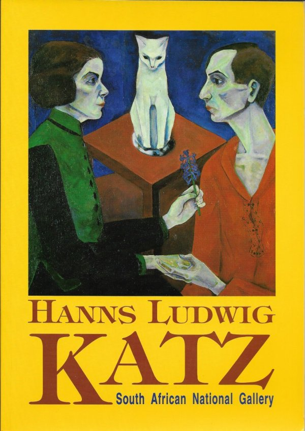 Art & - Hanns Ludwig Katz. South African National Exhibition Catalogue 1993