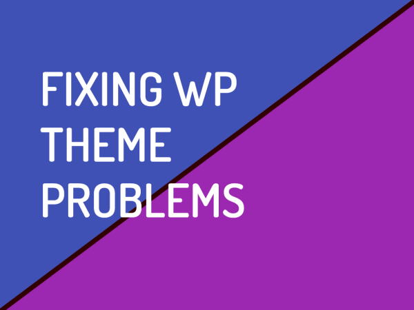Fixing wordpress theme problems