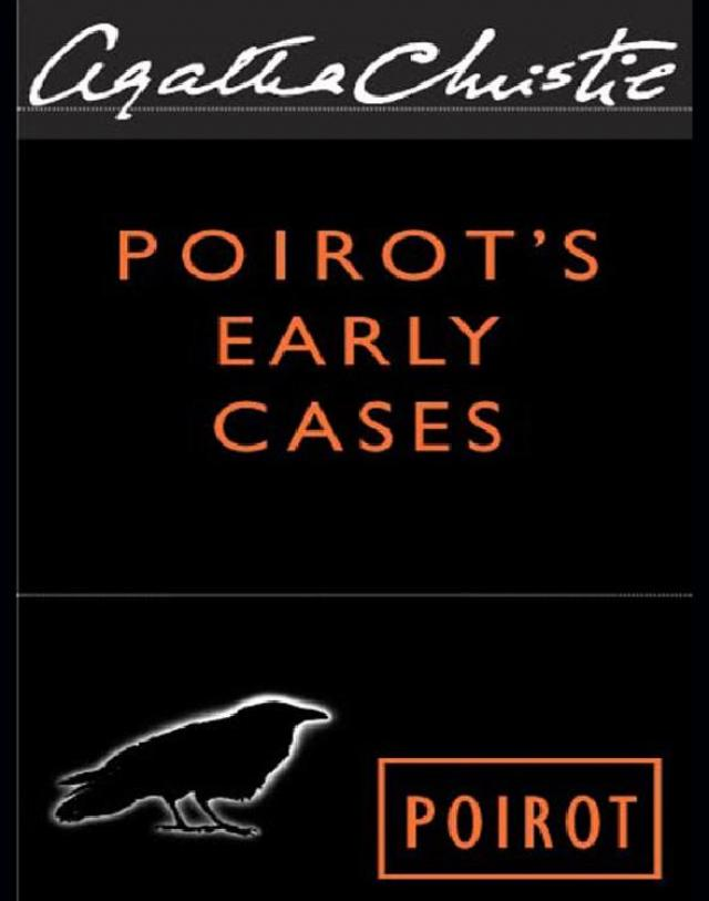 Poirot S Early Cases 18 Hercule Mysteries Contents About Agatha Christie