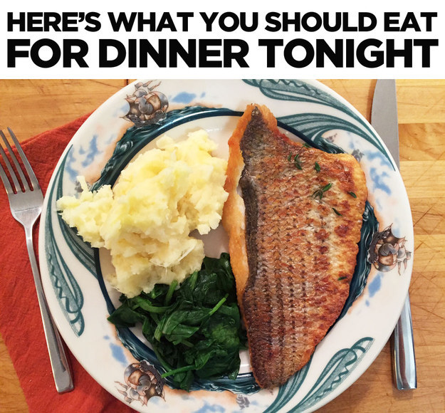 Here's What You Should Eat For Dinner Tonight