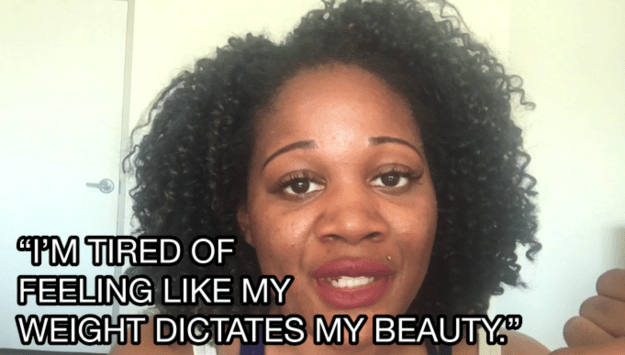 Daysha realized that she had gained some weight and found herself judging her beauty based on it.