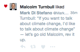 Minutes later, Malcolm Turnbull favourited this tweet.