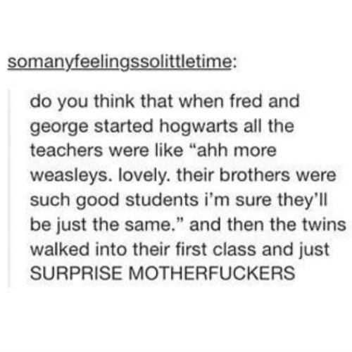 First off, this is definitely what happened to the teachers who taught Bill and Percy.