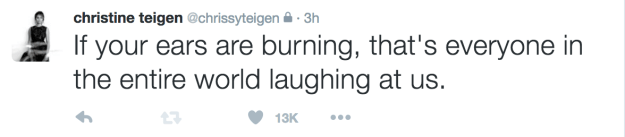 "Chrissy Teigen said the ""entire world"" was laughing at the decision."