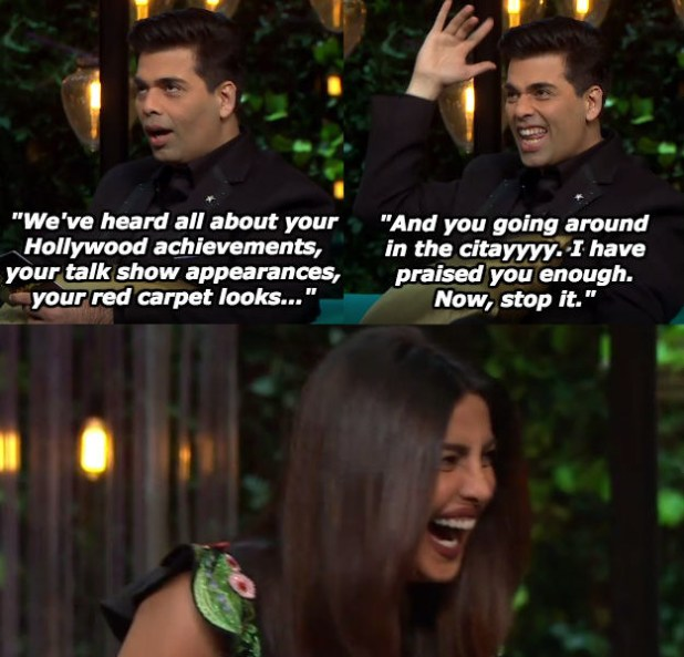 When Karan was done admiring the baller that is Priyanka Chopra.