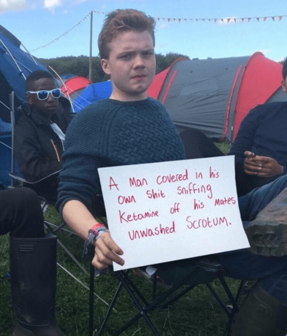 Festivals are basically camping, but instead of peaceful nature and scenic views, you get a drunk 19-year-old waking you up at 4am by pissing on your tent.