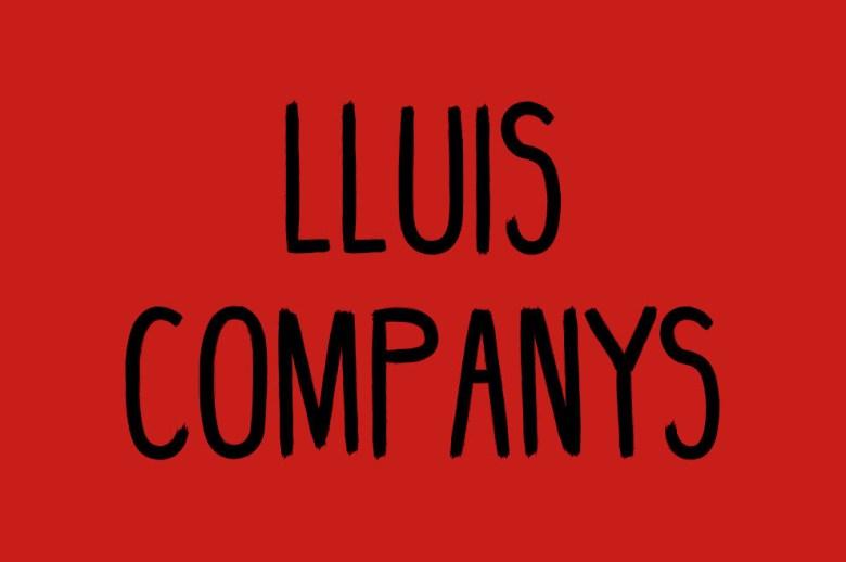 Qué decimos: 'Lluis COMPANY'.Qué deberíamos decir: 'Lluis CUMPAÑS'.
