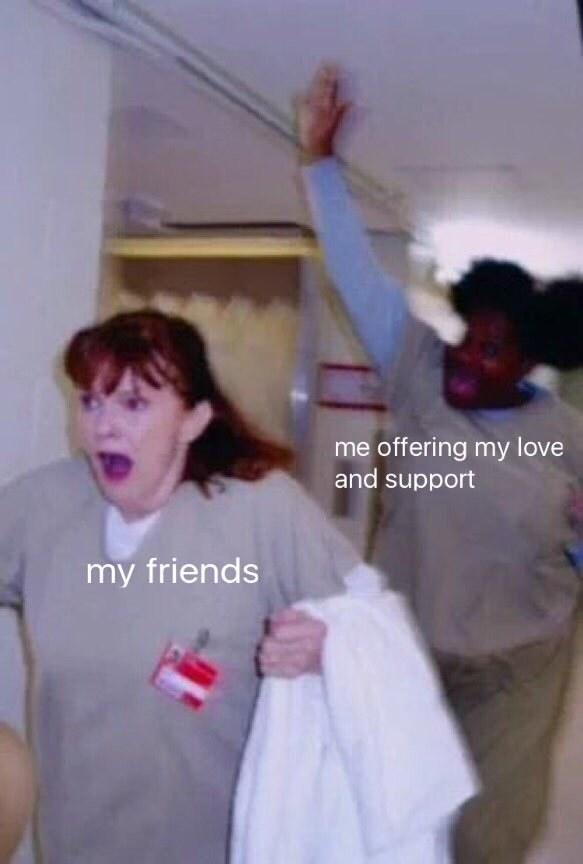I Love My Friends Meme : friends, Wholesome, Memes, You'll, Wanna, Friends