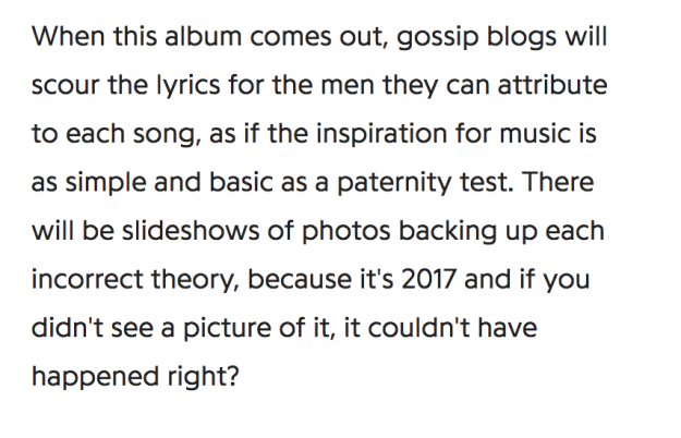 "The whole thing can be read here. However, I'd like to draw your attention specifically to the final section, in which Taylor says that ""gossip blogs will scour the lyrics for the men they can attribute to each song"" and that all their theories will be ""incorrect."""