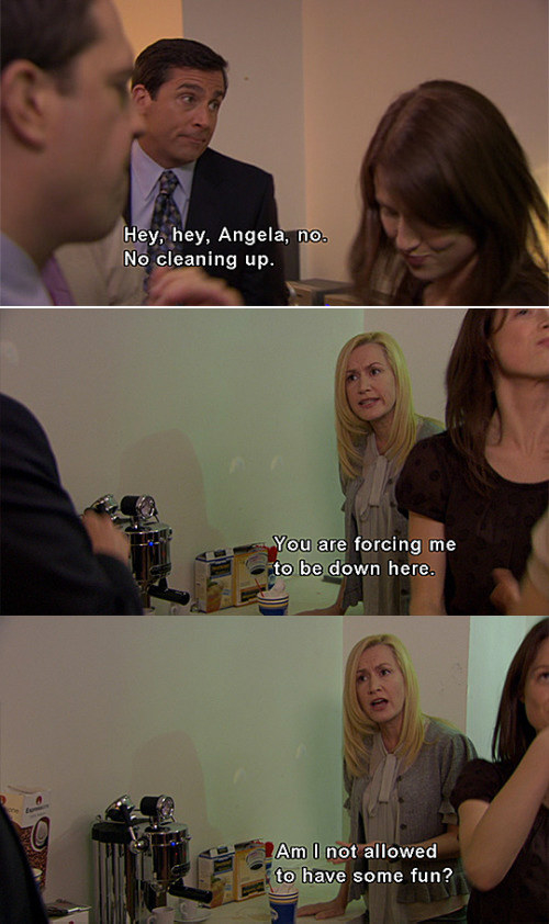 When Angela was just trying to have fun: