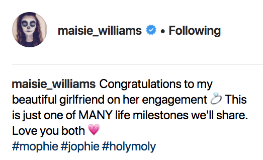Of course, this should really be no surprise to fans — because, let us not forget, right after Sophie's engagement announcement, Maisie responded with the sweetest message ever.