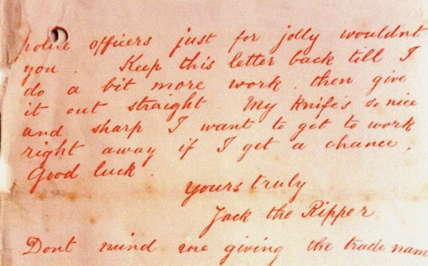 "The letter above was signed by ""Jack the Ripper,"" and that moniker stuck with the public from that point on."