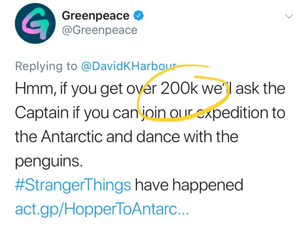 In response, Greenpeace told him if he got over 200,000 retweets, then they'd entertain the idea.