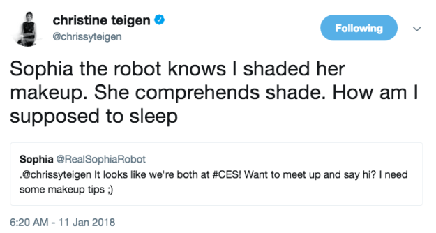 And lastly, Sophia aka the wigless robot, had something to do with it after Chrissy shaded her makeup skills.