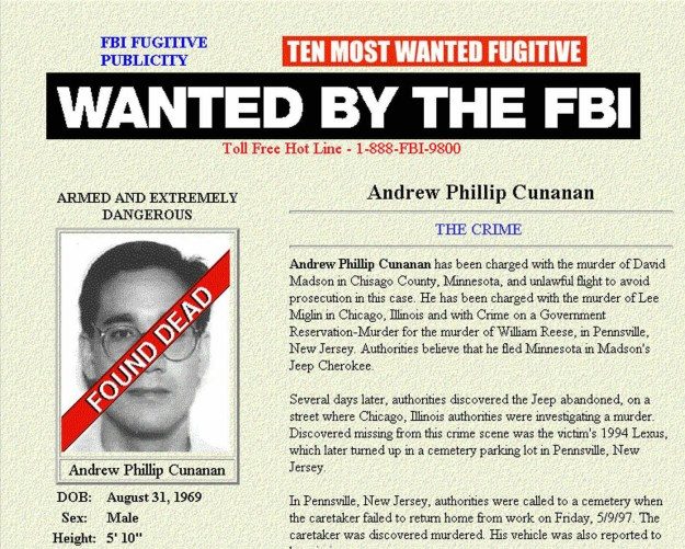 The national manhunt for Cunanan ended. The FBI website reflected Cunanan's updated criminal status.