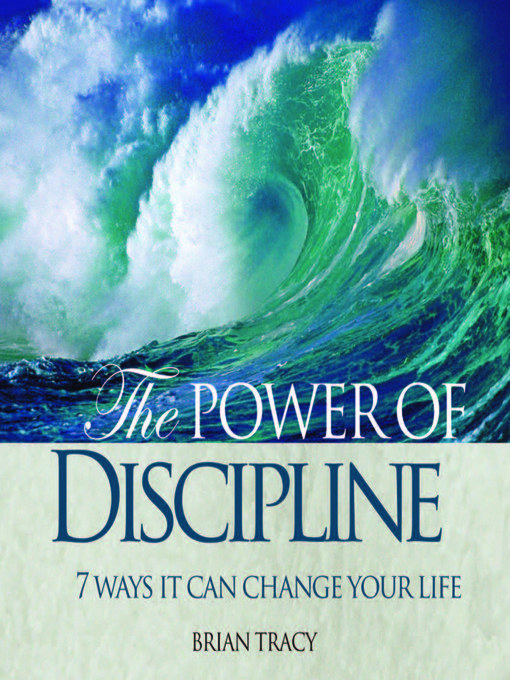 North Dakota: The Power of Discipline: 7 Ways it Can Change Your Life by Brian Tracy