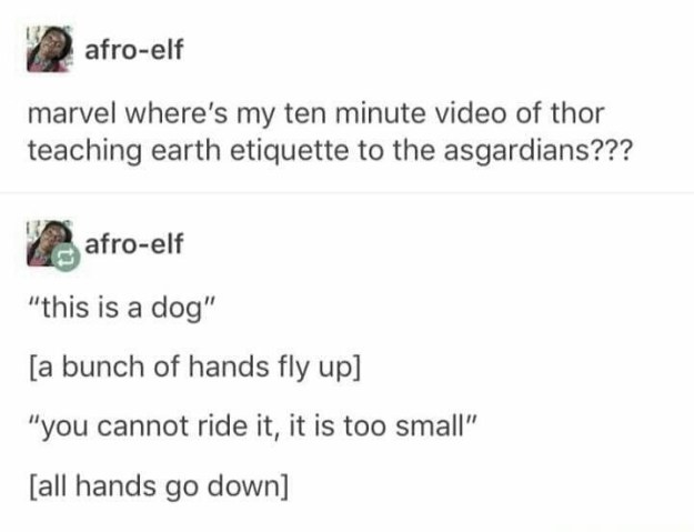 Thor definitely had this conversation with his fellow Asgardians: