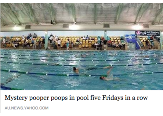 A person who pooped in a pool five Fridays in a row:
