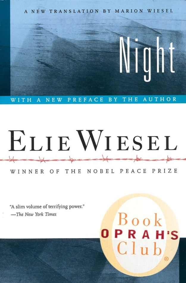 """Or perhaps you read """"Night"""" by Elie Wiesel in high school and it always stuck with you because of Elie's personal and raw account of the Holocaust."""