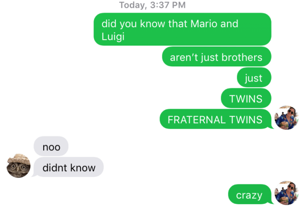 As soon as I found out this information, I texted my twin sister. She was also unaware of this important information, but didn't seem to care as much as me.