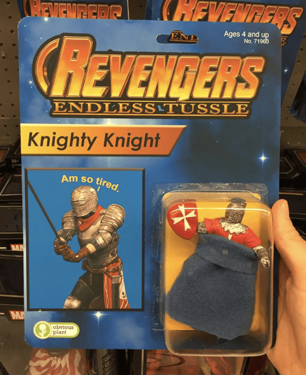 And we can't forget about Knighty Knight! He's apparently tired, and like, same.