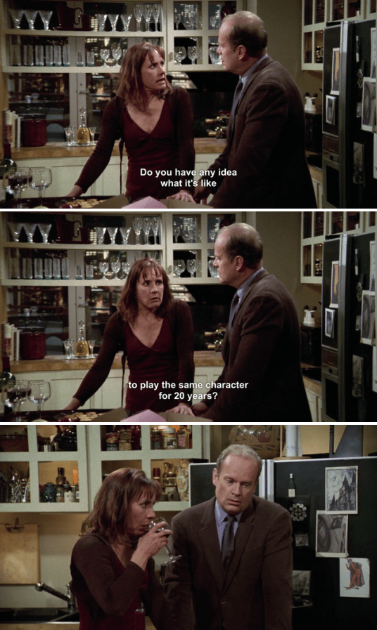 And when Frasier's first wife complained about her role on a long-running TV show.