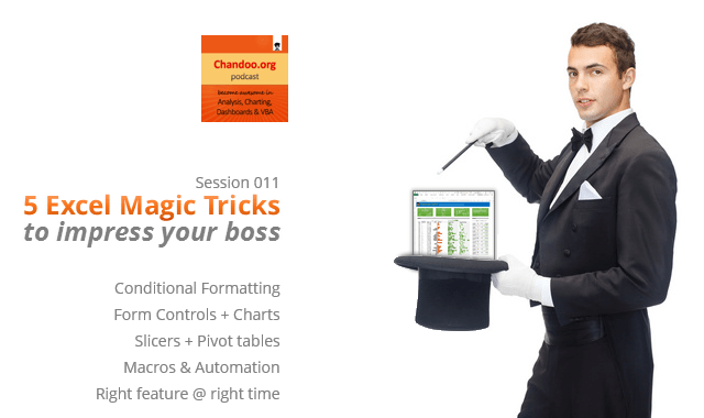 5 Excel magic tricks to impress your boss - CP011 - Chandoo.org Podcast - Become awesome in data analysis, charting, dashboards and VBA using Excel