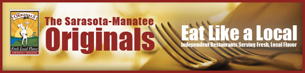 The Sarasota-Manatee Originals - Eat Like a Local, Independent Restaurants Serving Fresh, Local Flavor