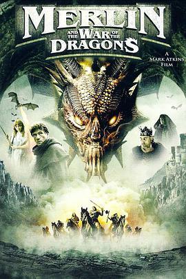 《梅林與龍之戰》劇情片完整版在線播放_《梅林與龍之戰》迅雷下載_劇情電影-星辰影院