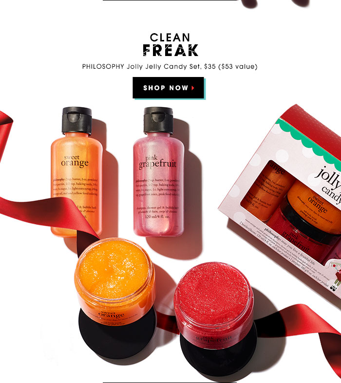 CLEAN FREAK. PHILOSOPHY Jolly Jelly Candy Set, $35 ($53 value). SHOP NOW