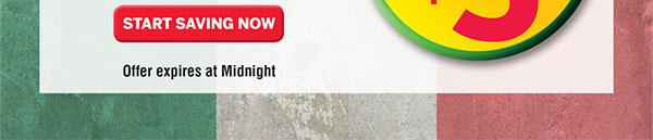 Start Saving Now - Offer expires at Midnight