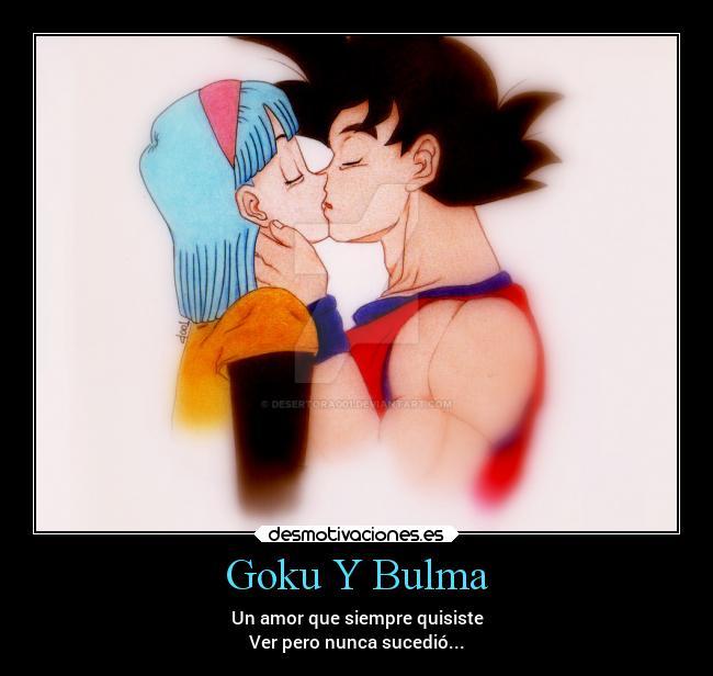 Goku Y Bulma Desmotivaciones