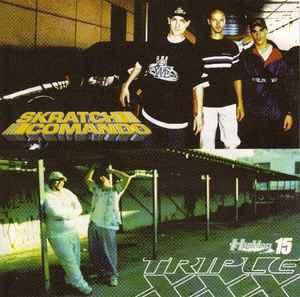 Triple XXX / Skratch Comando - Hip Hop Nation 15 (2001. CD)   Discogs