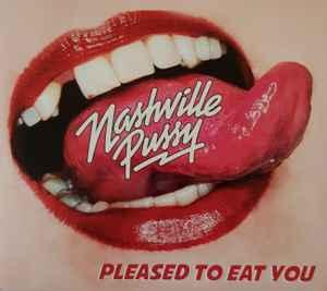 Resultado de imagen de Nashville Pussy - Pleased to Eat You Ear