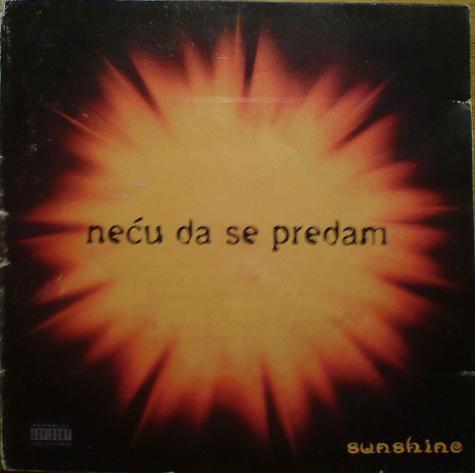 """Omot albuma """"Neću da se predam"""" grupe """"Sunshine"""" iz 1998. godine."""