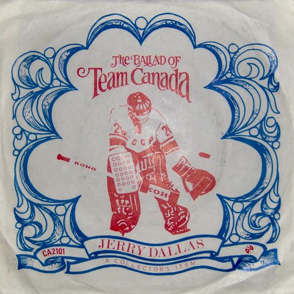 Jerry Dallas - The Ballad Of Team Canada (Vinyl) | Discogs