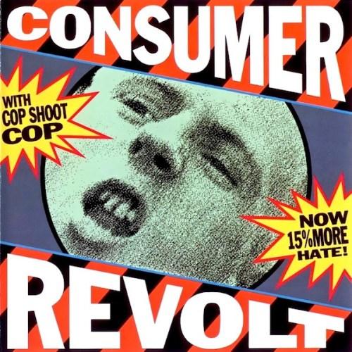 Cop Shoot Cop - Consumer Revolt (1992, CD) | Discogs